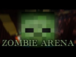 Zombie Arena Minecraft Map & Project