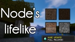(1.13) Node's Lifelike Pack | FULL RELEASE - Photo Realism [128x128] [HD] Minecraft