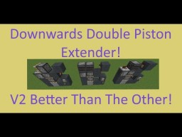 Best Downward Double Piston Exetenders I Seen By Far! [1.12 Minecraft Redstone] Minecraft Map & Project