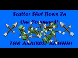 Scattor Shot Bows In One Command! [1.12] Minecraft Map & Project