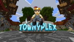 Townyplex -  JOBS - MCMMO - CUSTOM MOBS / ITEMS - JUST RELEASED Minecraft