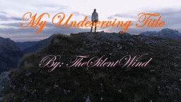 Dramatic Short Poem | My Undeserving Title | TheSilentWind Minecraft Blog Post