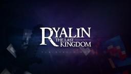 Ryalin: The Last Kingdom Minecraft Server