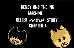 Bendy and the ink machine (Reeces New History) Chapter ONE (beta) Minecraft Map & Project