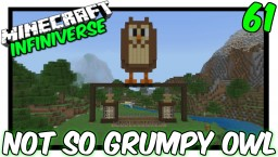 """The Not So Grumpy Owl"" [61] Minecraft Bedrock Infiniverse Minecraft Map & Project"