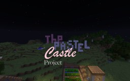 The Pastel Castle Project Minecraft Map & Project