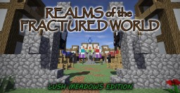 Realms Of The Fractured World: Lush Meadows Edition Minecraft Map & Project
