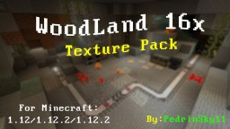 WoodLand [16x] [Update] Minecraft Texture Pack