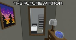 The Future Mirror - Solo Contest Minecraft Map & Project