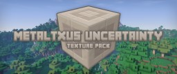 [1.16.x] [32x] MetalTxus' Uncertainty Minecraft Texture Pack
