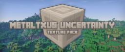 [1.13.x] [32x] MetalTxus' Uncertainty v1.7.5 Minecraft Texture Pack