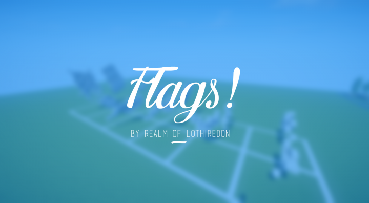 Popular Server Project : Realm of Lothiredon » Flags Pack! [DOWNLOAD]