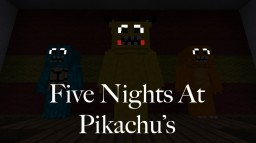 Five nights at pikachu's Minecraft Map & Project
