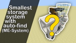 Smallest storage system with auto-find (ME-System) Minecraft Map & Project