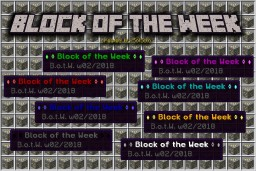 ♦ ◊ Block of the Week ◊ ♦ (w02 / 2018) Minecraft Map & Project