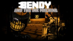 Bendy and the ink machine chapter 1 remastered Minecraft Map & Project