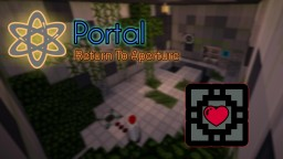 Portal : Return to Aperture (Chapter 4 WIP) Minecraft