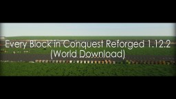Every Block in Conquest Reforged 1.12.2 (World Download) Minecraft