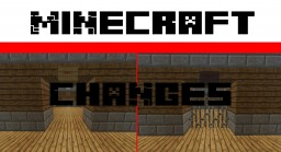 Changes Minecraft Map & Project