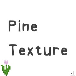 Pine Texture pack! Minecraft Texture Pack
