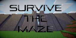 Survive The Maze (not Complete) Minecraft Map & Project