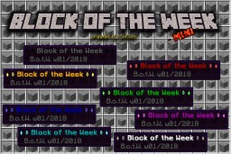 -mini-  ♦ ◊ Block of the Week ◊ ♦  (w01 / 2018) Minecraft Map & Project