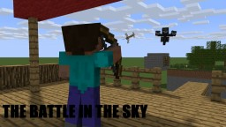 The Battle in the Sky! Minecraft Map & Project