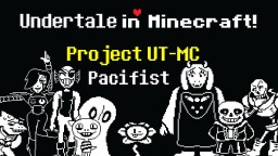Project UT-MC: Undertale in Minecraft - 4 maps! - with AUs and Minigames - v1.01 NEW UPDATE Minecraft Map & Project