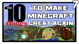 10 Things To Make Minecraft Great Again [7] Minecraft Blog Post