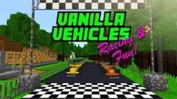 Vanilla Vehicles: Racing & Fun! [Minigame] Minecraft Map & Project