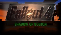 F A L L O U T: Shadow of Boston Minecraft Map & Project