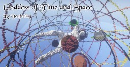 Goddess of Time and Space Minecraft Map & Project