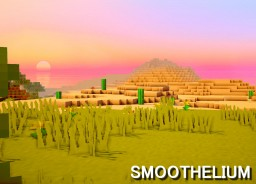 🌄 Smoothelium by DelTaz {x64} [1.8] [1.9] [1.10] (WIP) Minecraft Texture Pack