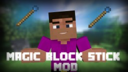 Magic Block Stick Minecraft Mod