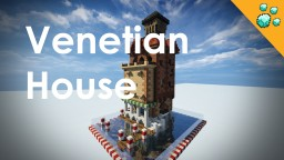 Venetian house Minecraft Map & Project
