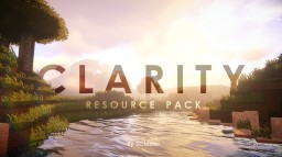 Clarity | Unparalleled Attention to Detail [Updated to 1.13!] [32x] Minecraft Texture Pack