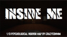 Inside Me [1.13 Psychological Horror Map] Minecraft Map & Project