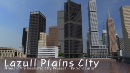 [LPC] Lazuli Plains City Project - A Huge Realistic City Project Minecraft