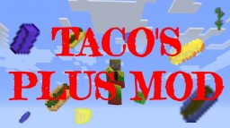 Taco's Plus Mod!!! [UPDATE v1.8 - 4 NEW TACOS AND A NEW PLANT] Minecraft Mod