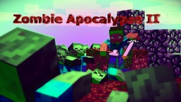 The Zombie Apocalypse II Minecraft Map & Project