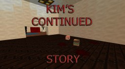 Kim's Continued Story Minecraft Map & Project