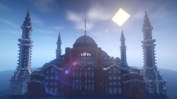 [1.13] History Preserved: Hagia Sophia/Aya Sofya ~1:1 Scale Minecraft Map & Project