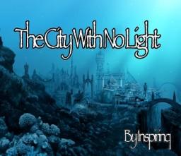 The City With No Light ~Inspirinq Minecraft Blog Post