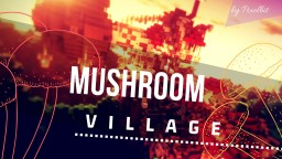 Mushroom Village Minecraft Map & Project