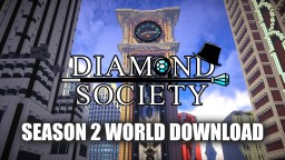 Diamond Society Season 2 World Download Minecraft Map & Project