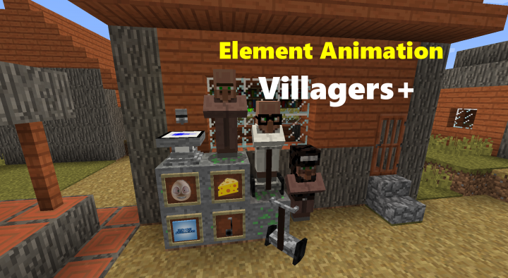 Popular Mod : Element Animation Villagers+ Mod [The Cheese Update] (Forge)