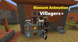 Element Animation Villagers+ Mod [The Cheese Update] (Forge) Minecraft Mod