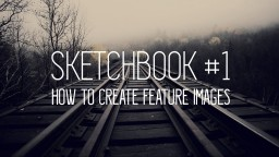Sketchbook #1 - How To Create Feature Images Minecraft