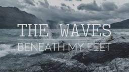 Vignette #10 - The Waves Beneath My Feet Minecraft