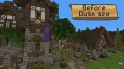 Before Dusk [32x]  V2.1 (Medieval and Rustic) [1.13+] Minecraft